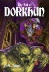 The Fall of Dorkhun - Book Three